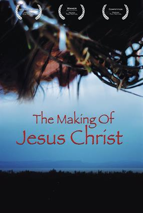 The Making Of Jesus Christ